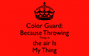 color-guard-because-throwing-things-in-the-air-is-my-thing